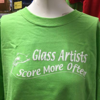 Glass Artists Score More Often Tee Shirt - Green