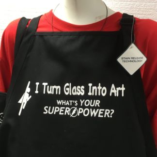 I Turn Glass Into Art - Whats Your Superpower Apron - Black