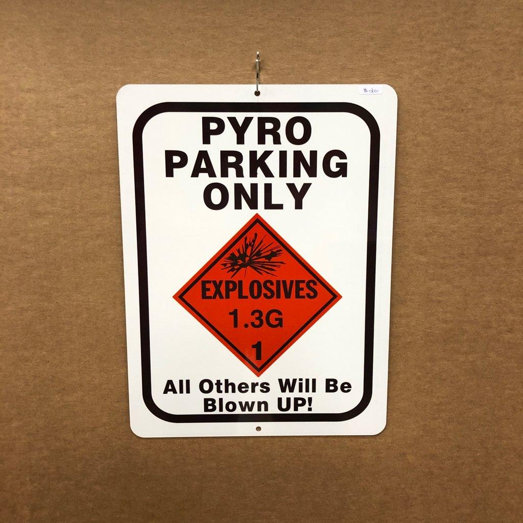 Pyro Parking Only - All Others Will Be Blown Up